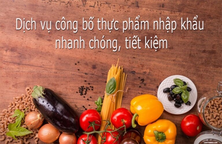 Dịch vụ công bố thực phẩm nhập khẩu của Luật Thiên Dinhanh chóng, tiết kiệm